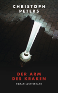 Christoph Peters: Der Arm des Kraken